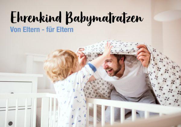 Ehrenkind Babymatratzen. Von Eltern - für Eltern